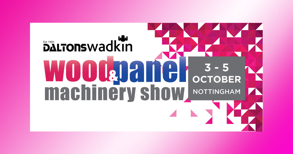 Daltons latest at home event - 'Wood & Panel Machinery Exhibition'